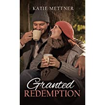 Granted Redemption: A Sexy Barista Romance Novel (Northern Lights Book 1)