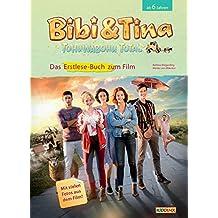 Bibi & Tina - Tohuwabohu total: Erstlese-Buch zum Film: Mit vielen Fotos aus dem Film!