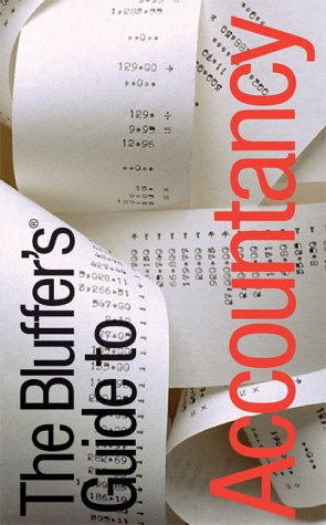 The Bluffer's Guide to Accountancy: Bluff Your Way in Accountancy (Bluffers Guides) por John Courtis