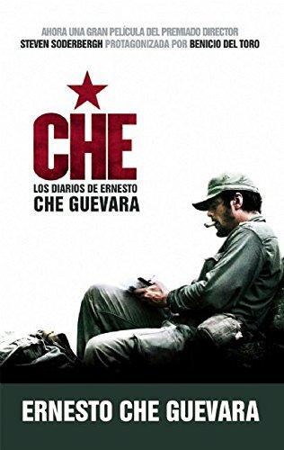 Che - Los Diarios de Ernesto Che Guevara: El Libro de la Pelicula Sobre La Vida del Che Guevara por Ernesto Che Guevara