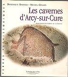 Les cavernes d'Arcy Sur Cure Avant propos de Gabriel de La Varende 1998