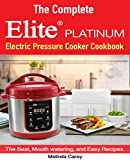 The Complete Elite Platinum™ Maximatic Pressure Cooker Cookbook: The Best, Mouth watering, and Easy Recipes for Everyday! (English Edition)