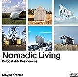 Nomadic Living: Relocatable Residences