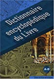 Dictionnaire encyclopédique du livre : Volumes 1 et 2