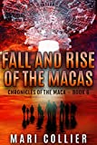 Fall and Rise of the Macas (Chronicles of the Maca Book 6)