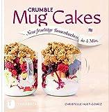 Crumble Mug Cakes: Neue fruchtige Tassenkuchen in 5 Min