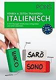 PONS Verben & Zeiten trainieren Italienisch: In 200 Übungen Verbformen richtig bilden und sicher anwenden - Federica Colombo