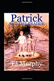 PATRICK AND THE PRAIRIE (Patricks New Life, Band 2)