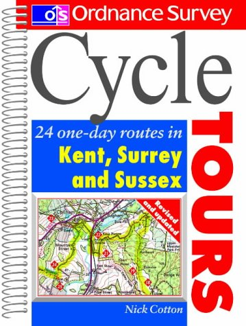 Os Cycle Tours: Kent Surrey Sussex: 24 One-day Routes in Kent, Surrey, Sussex (Ordnance Survey Cycle Tours)
