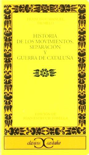 Historia de los movimientos, separación y guerra de cataluña.                   . (CLASICOS CASTALIA. C/C.) por Joan Estruch i Tobella