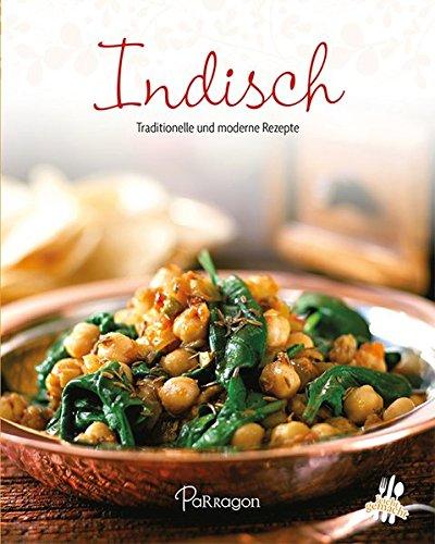 Indisch: Traditionelle und moderne Rezepte (Leicht gemacht/100 Rezepte)