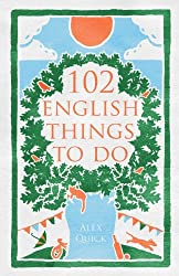 102 English Things to Do by Alex Quick (2013-07-02)