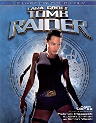 Lara Croft Tomb Raider. Le guide officiel