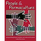 People & Permaculture: Caring and Designing for Ourselves, Each Other and the Planet by Looby Macnamara (2012-09-03)