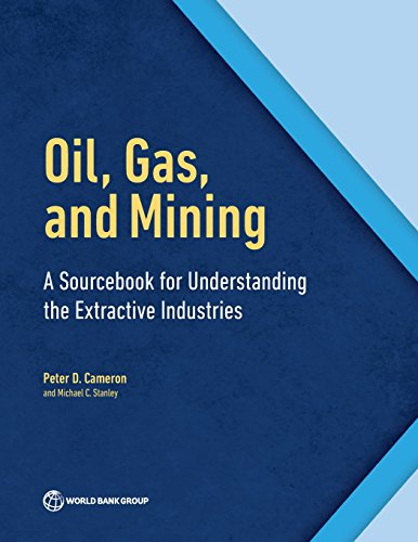 Oil, Gas, and Mining: A Sourcebook for Understanding the Extractive Industries