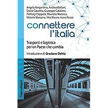 Connettere l'Italia: Trasporti e logistica per un Paese che cambia