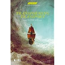 Abstrakt Nr. 15 - Transforming Transport: Zur Vision einer intelligenten Mobilität und Geschichten über fliegenden Strom, ewige Irrtümer und ... (ABSTRAKT / Taschenlabor für Zukunftsfragen)