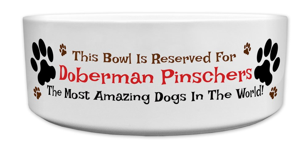 'This Bowl Is Reserved For Doberman Pinschers, The Most Amazing Dogs In The World!', Fun Dog Breed Specific Text Design, Good Quality Ceramic Dog Bowl, Size 176mm D x 72mm H approximately.