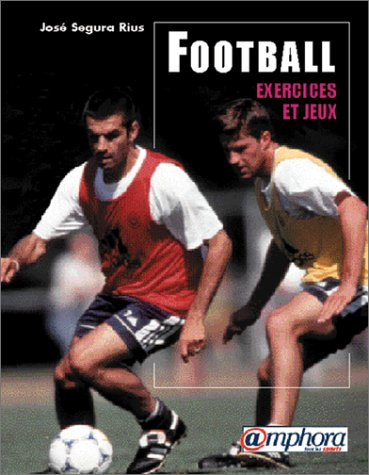 Football : Exercices et jeux