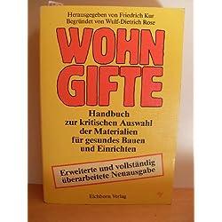 Wohngifte - Handbuch zur kritischen Auswahl der Materialien für gesundes Bauen und Einrichten