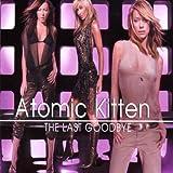 Last Goodbye by Atomic Kitten (2002-05-03) -