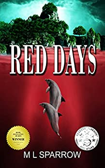 Red Days: A novella based on the real life dolphin slaughter by [Sparrow, M L]