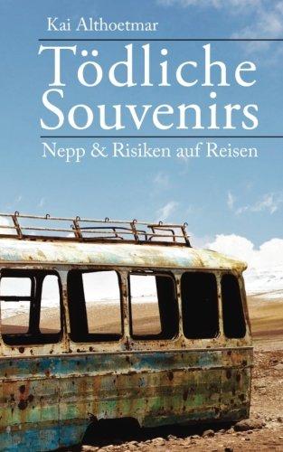 """Tödliche Souvenirs: Nepp & Risiken auf Reisen (Reihe \""""Recht kompakt\"""", Band 1)"""