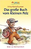 Das große Buch vom Kleinen Pelz - Irina Korschunow