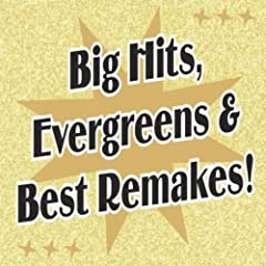 Big Hits, Evergreens & Best Remakes!
