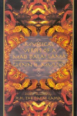 Mystical Verses of a Mad Dalai Lama by Glenn H. Mullin (1994-06-25)