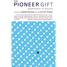 The Pioneer Gift: Explorations in mission