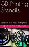 3D Printing Stencils: 3D Stencils for all of Your Printing Needs (Smart Stencils)