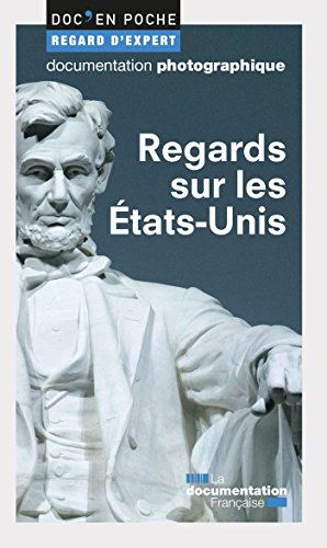 Regards sur les Etats-Unis (Doc en poche - Regard d'expert t. 46) PDF Books
