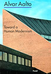 Alvar Aalto: Towards a Human Modernism (Prestel Art)
