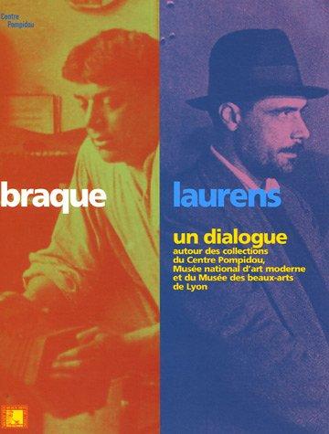 Braque/Laurens un dialogue : Autour des ...