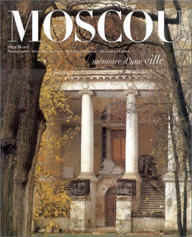 Moscou, mémoire d'une ville par Olga Morel