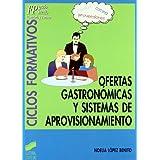Ofertas gastronómicas y sistemas de aprovisionamiento (Ciclos formativos. FP grado medio. Hostelería y turismo)