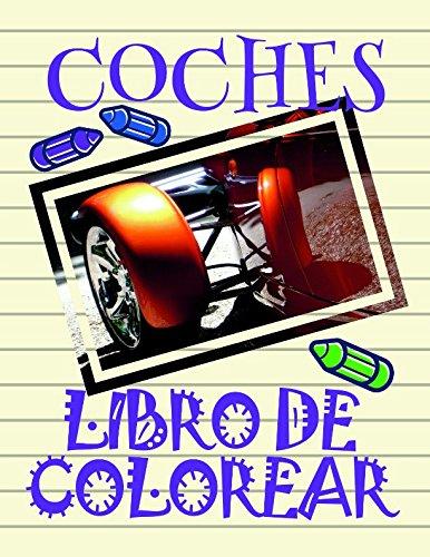 Libro de Colorear Coches ✎: Libro de Colorear Carros Colorear Niños 3-10 Años! ✌ (Libro de Colorear Coches - A SERIES OF COLORING BOOKS) por Alexandr Martin
