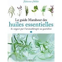 Le guide Marabout des huiles essentielles