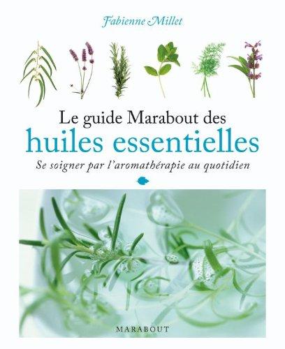 Le guide Marabout des huiles essentielles par Fabienne Millet