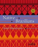 Front cover for the book Native Brazilians by Daniel Munduruku