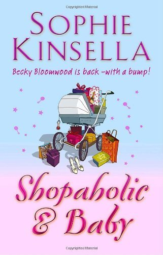 The Shopaholic and Baby by Sophie Kinsella (2007-02-01)