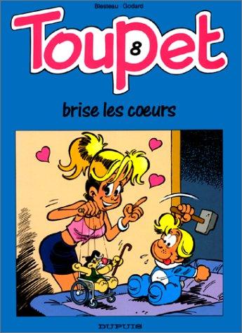 Toupet - tome 8 - TOUPET BRISE LES COEURS