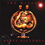 Songtexte von Ike Willis - Dirty Pictures