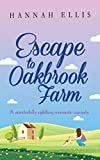 Escape to Oakbrook Farm (Hope Cove Book 2) by Hannah Ellis