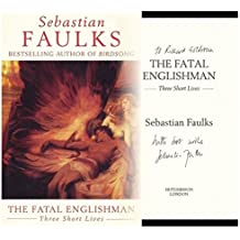 The Fatal Englishman: Three Short Lives by SEBASTIAN FAULKS (1996-08-01)