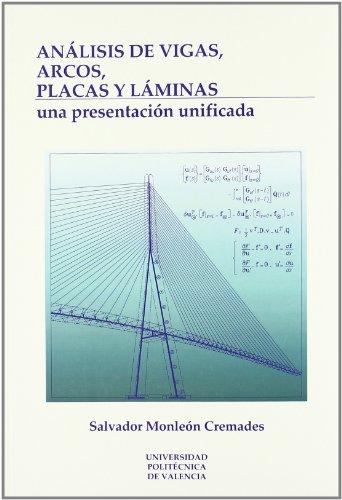 Descargar Libro Análisis de Vigas, Arcos, Placas y Láminas: Una Presentación Unificada (Académica) de Salvador Monleón Cremades