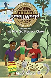 Not So Perfect Game (Small World Global Protection Agency Book 3)