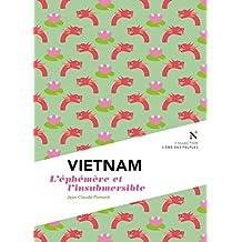 Vietnam : L'éphémère et l'insubmersible: L'Âme des Peuples (French Edition)