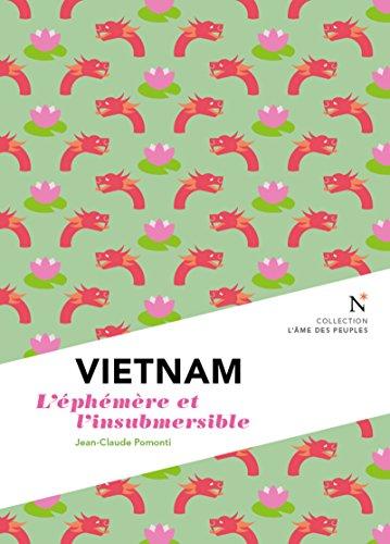 Vietnam : L'éphémère et l'insubmersible: L'Âme des Peuples par Jean-Claude Pomonti